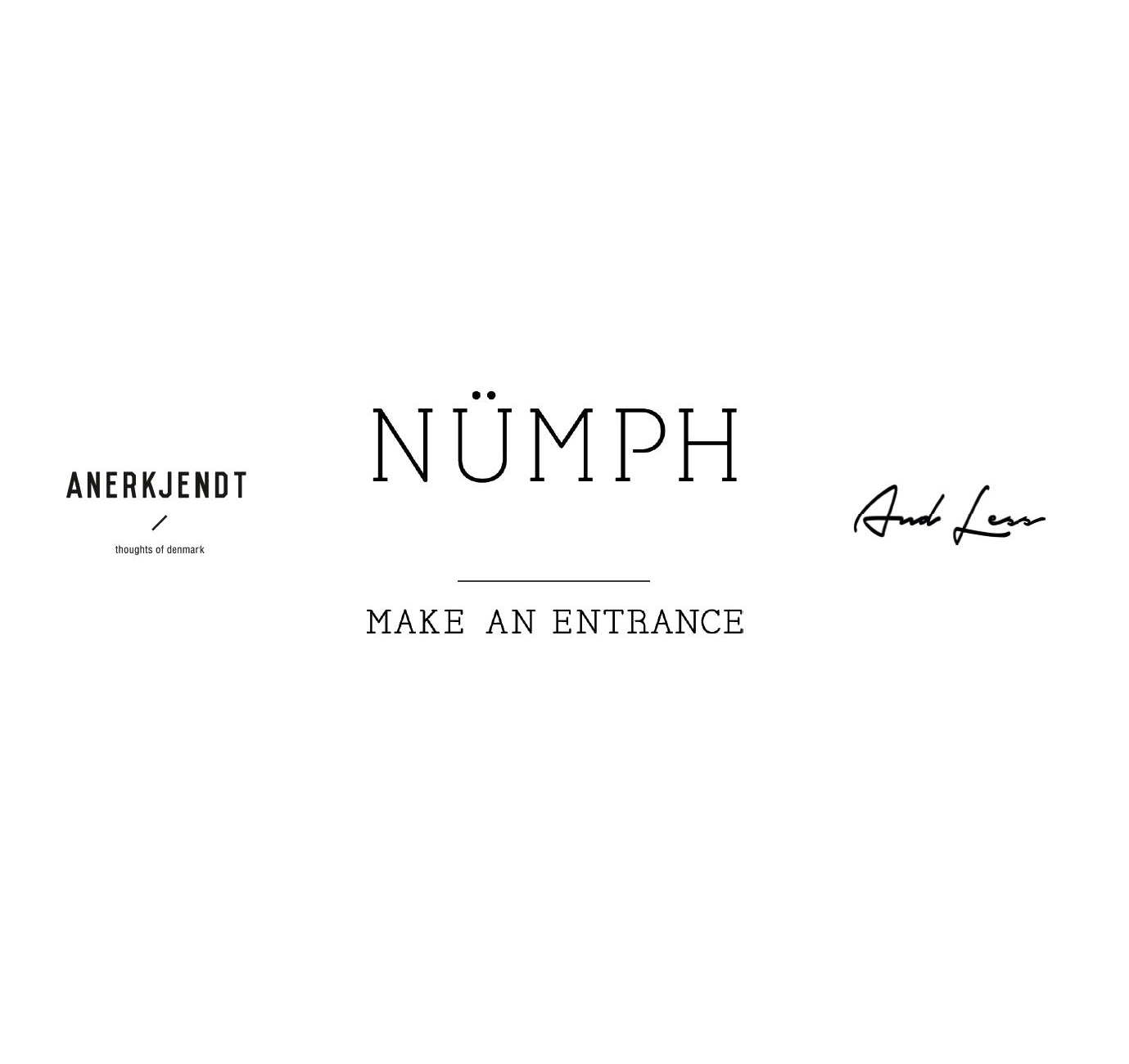 Nümph - Make an entrance - Anerkjendt - And Less